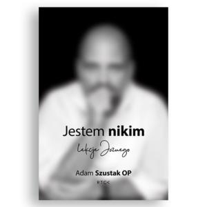 jestem-nikim_szustak-adam